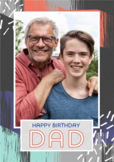 Colourful Strokes Happy Birthday Dad Photo Card