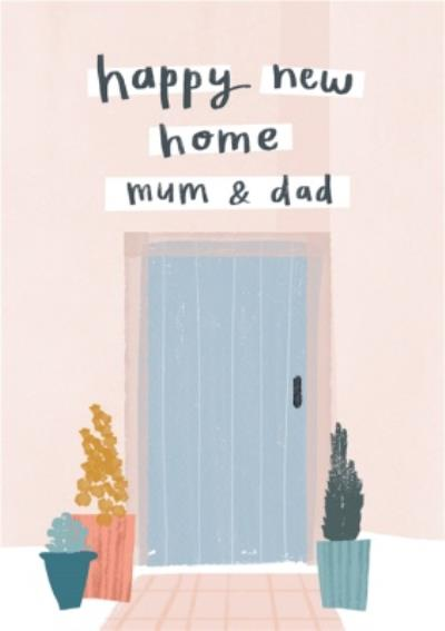Illustrated House Front Door Happy New Home Mum And Dad Card