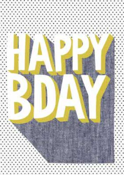 Colourful Block Letters And Polka Dot Happy Bday Card