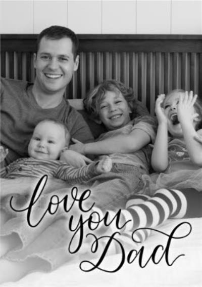 Black Script Lettering Love You Dad Photo Card