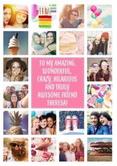 To my Amazing, wonderful and Awesome Friend Photo Upload Card