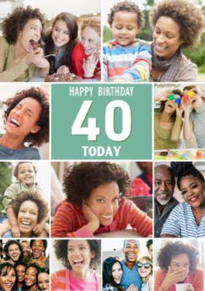 40 Today Happy Birthday Multi Photo Upload Birthday Card