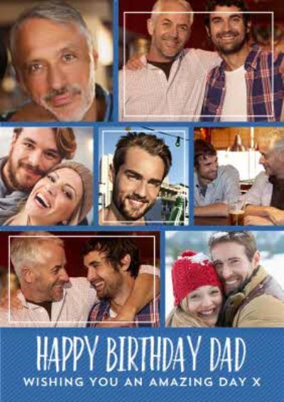 Photo Upload Wishing you An Amazing Day Dad Birthday Card