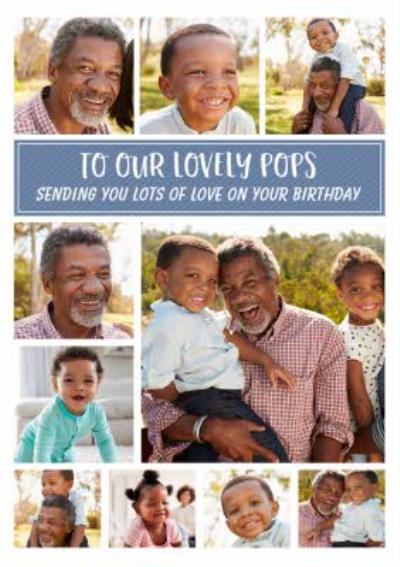 To Our Lovely Pops Multiple Photo Upload Birthday Card