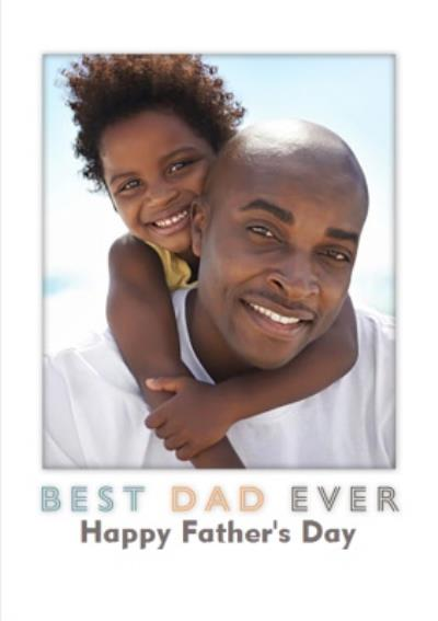 Modern Best Dad Ever Photo Upload Father's Day Card