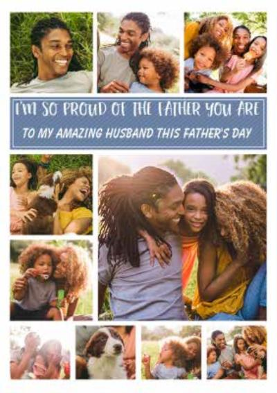 Proud Of the Father you Are Photo Upload Father's Day Card