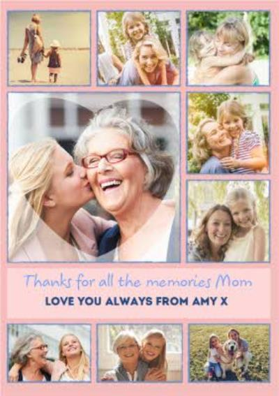 Thanks For All The Memories Mum Multiple Photo Upload Mothers Day Card