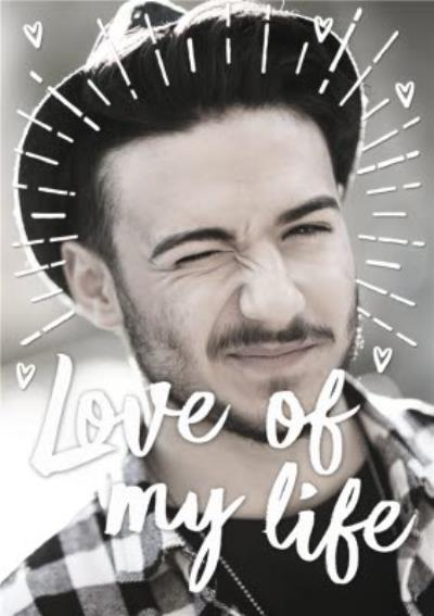 Love Of My Life Photo Upload Valentines Card