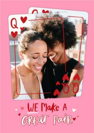 We Make a Great Pair Pink Playing Cards Photo Upload Valentines Card