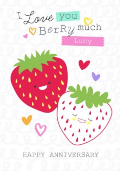I Love You Berry Much Personalised Happy Anniversary Card