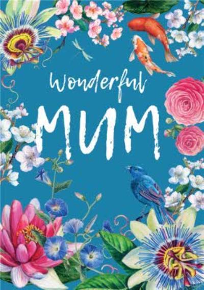 Floral Wonderful Mum Birthday Card