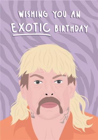 Modern Funny Wishing You An Exotic Birthday Card