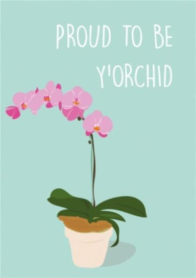 Proud To Be Y'Orchid Pun Mother's Day Card