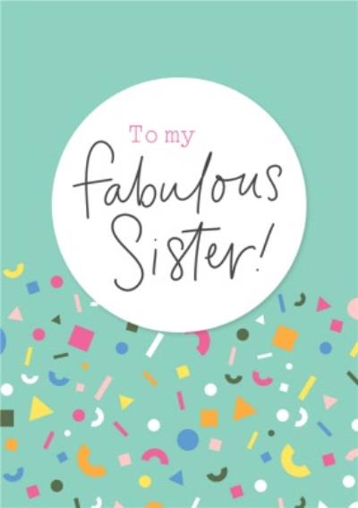 To My Fabulous Sister Card