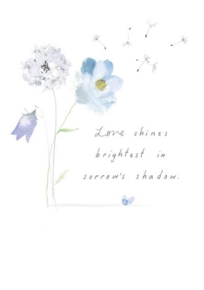 Floral Illustration Love Shines Brightest Sympathy Card