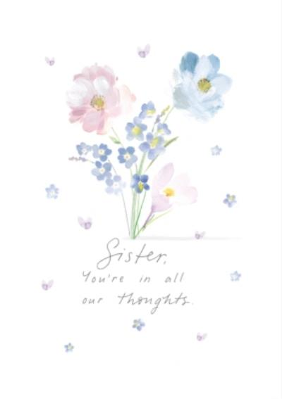 Floral Illustration Sister You Are In All Our Thoughts Sympathy Card