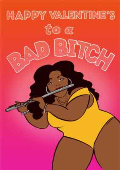 Funny Topical Lizzo Bad Bitch Valentine's Day card