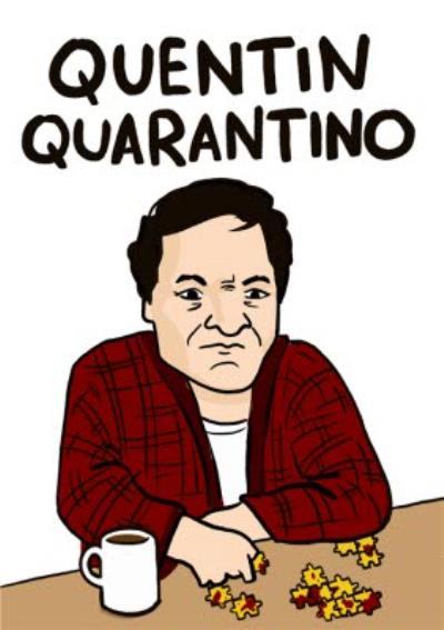Topical Coronavirus Quentin Quarantino Quarantine Birthday Card