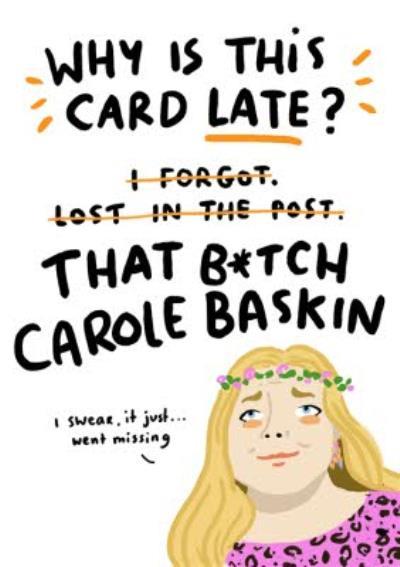 Topical Tiger King Carole Baskin Late Birthday Card
