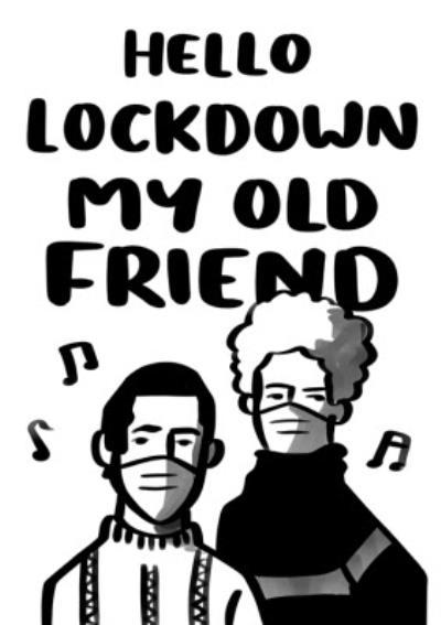 Hello Lockdown My Old Friend Card