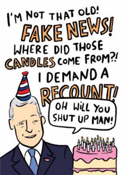 I Demand A Recount Shut Up Man Funny US Election Birthday Card