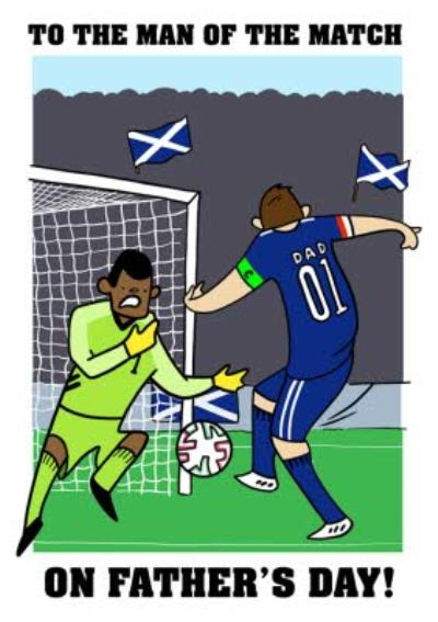 Scotland Footballer Man Of The Match Father's Day Card