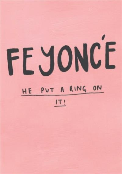 Cute Feyonce He Put A Ring On It Wedding Card