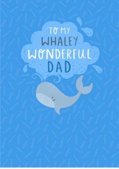 To My Whaley Wonderful Dad Card