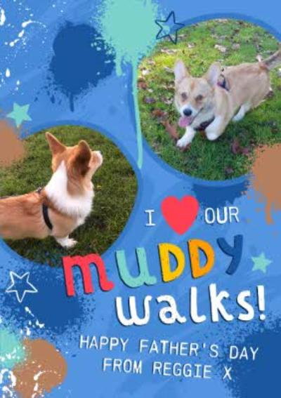 Studio Sundae Love Our Muddy Walks From the Pet Photo Upload Father's Day Card