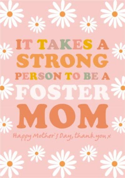 It Takes A Strong Person To Be A Foster Mum Mother's Day Card