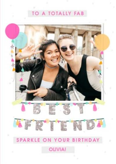 To A Fab Best Friend Modern Personalised Photo Upload Birthday Card