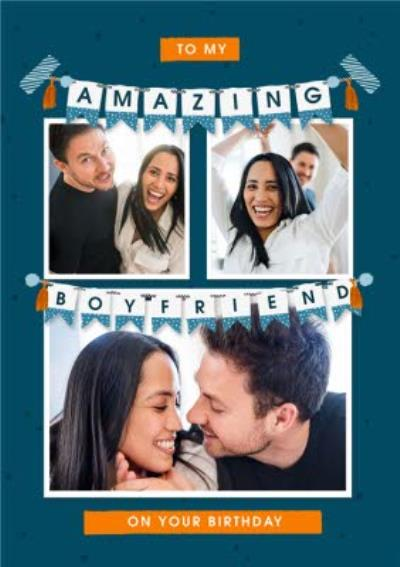 To My Amazing Boyfriend On Your Birthday Photo Upload Bunting Birthday Card