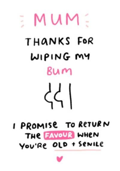 Thanks for Wiping My Bum Funny Mother's Day Card