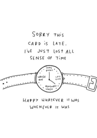 Lost All Sense Of Time Birthday Card