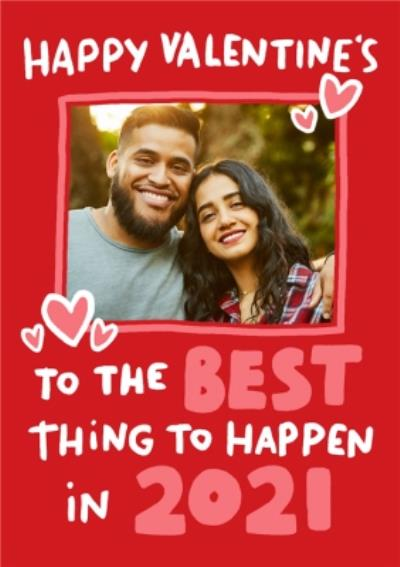 Happy Valentines To The Best Thing To Happen In 2020 Card