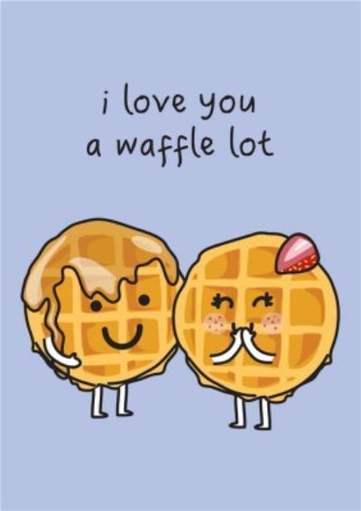 I Love You A Waffle Lot Cute Illustration Card