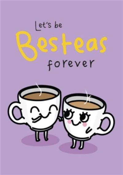 Let's Be Besteas Forever Funny Pun Card
