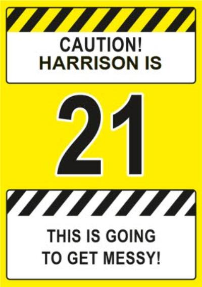 Caution This Is Going To Get Messy 21st Birthday Card