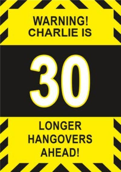 Warning Longer Hangovers Ahead 30th Birthday Card