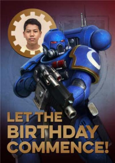 Warhammer Let The Birthday Commence Photo Upload Birthday Card