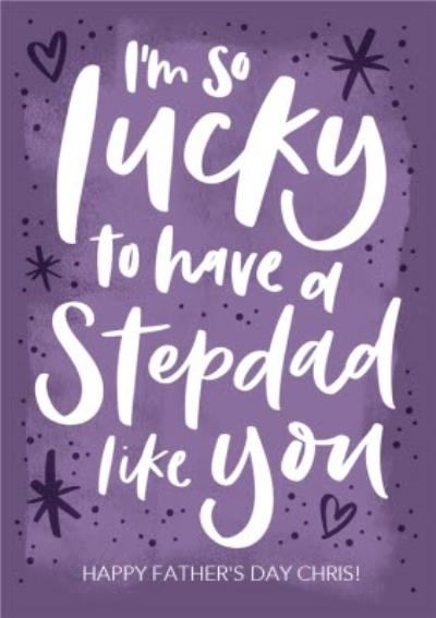 Lucky To Have A Stepdad Like You Father's Day Card