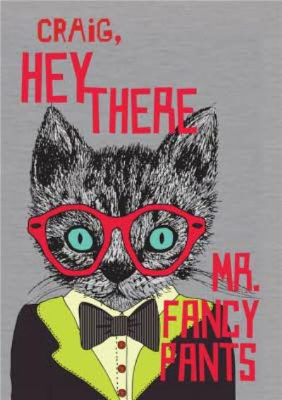 Hey There Mr. Fancy Pants Personalised Card