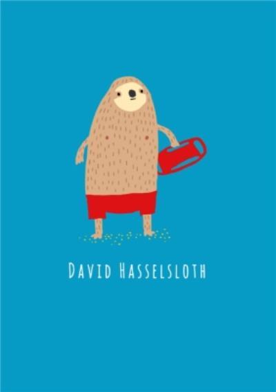 Funny Birthday Card - David Hasslesloth - Pun Birthday Cards
