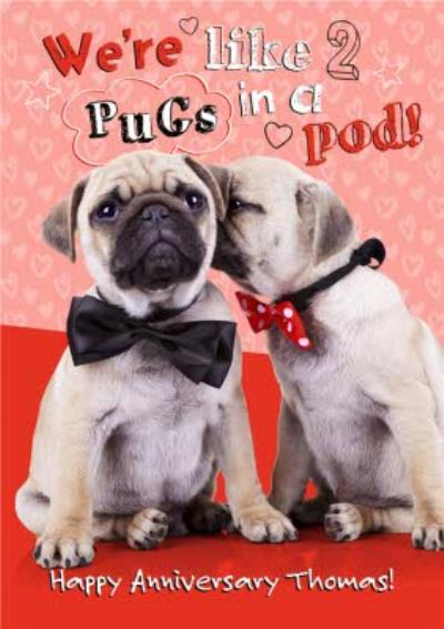 Two Pugs In A Pod Personalised Happy Anniversary Card