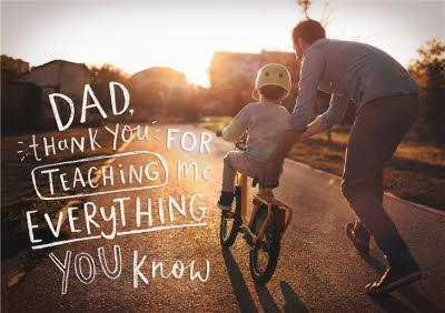 Dad, Thank You For Teaching Me Everything You Know Card