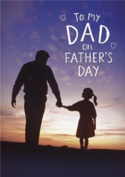 To My Dad on Father's Day Dad and Daughter Card