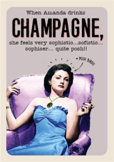 When Personalised Name Drinks Champagne, She Feel All The Things Card