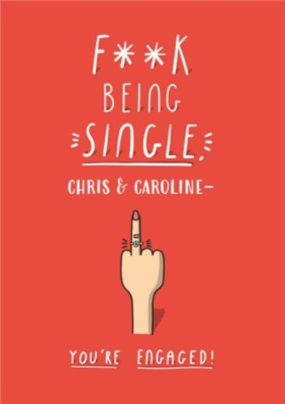 F**Ck Being Single Personalised Engagement Card