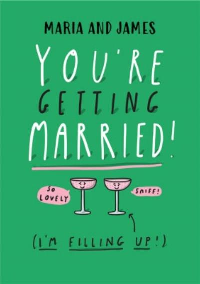 Humorous cartoon funny wedding card You're getting married! I'm filling up (the champagne saucers)