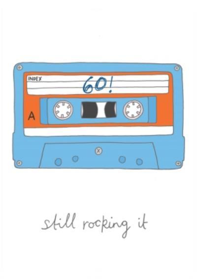 60 Still Rocking It Cassette Tape Birthday Card